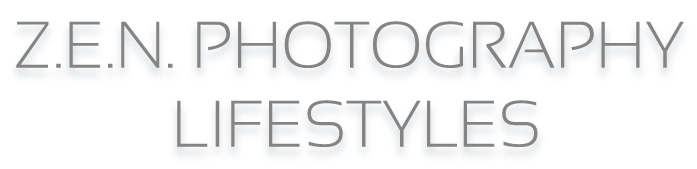 Z.E.N. PHOTOGRAPHY LIFESTYLES